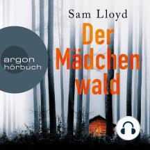 Der Mädchenwald (Ungekürzte Lesung)