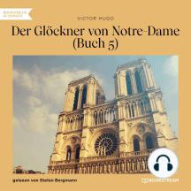 Der Glöckner von Notre-Dame, Buch 5 (Ungekürzt)
