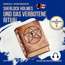 Sherlock Holmes und das verbotene Ritual - Die übernatürlichen Fälle, Folge 3 (Ungekürzt)