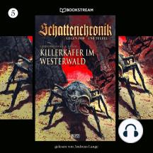Schattenchronik, Folge 5: Killerkäfer im Westerwald (Ungekürzt)