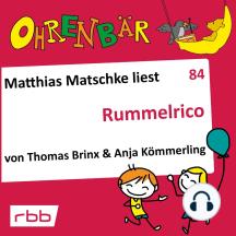 Ohrenbär - eine OHRENBÄR Geschichte, 8, Folge 84: Rummelrico (Hörbuch mit Musik)