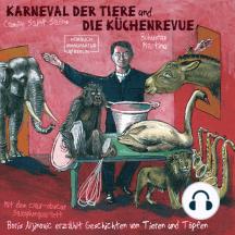 Der Karneval der Tiere und Die Küchenrevue (ungekürzt)