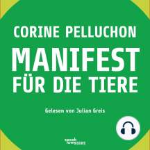 Manifest für die Tiere (Ungekürzte Lesung)