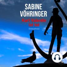 Karl Valentin ist tot (Ungekürzt)