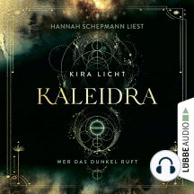 Wer das Dunkel ruft - Kaleidra-Trilogie, Teil 1 (Ungekürzt)