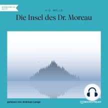 Die Insel des Dr. Moreau (Ungekürzt)