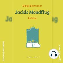 Jackls Mondflug - Erzählung (Ungekürzt)