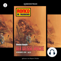 Verbrannte Erde / Der weiße Apache - Ronco - Die Tagebücher, Folge 2 (Ungekürzt)