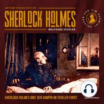 Sherlock Holmes und der Vampir im Tegeler Forst (Ungekürzt)