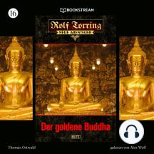 Der goldene Buddha - Rolf Torring - Neue Abenteuer, Folge 16 (Ungekürzt)