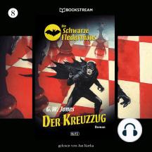 Der Kreuzzug - Die Schwarze Fledermaus, Folge 8 (Ungekürzt)