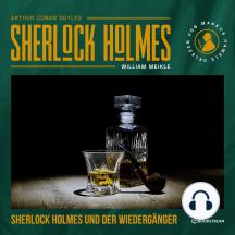 Sherlock Holmes und der Wiedergänger (Ungekürzt)