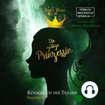 Die gütige Prinzessin - Königreich der Träume, Sequenz 4 (ungekürzt)