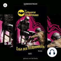 Liga der Verdammten - Die Schwarze Fledermaus, Folge 6 (Ungekürzt)