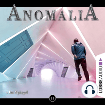 Anomalia - Das Hörspiel, Folge 11: Im Spiegel