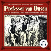 Professor van Dusen, Die neuen Fälle, Fall 23: Professor van Dusen und die Witwentröster von Bombay