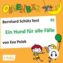 Ohrenbär - eine OHRENBÄR Geschichte, 8, Folge 81: Ein Hund für alle Fälle (Hörbuch mit Musik)
