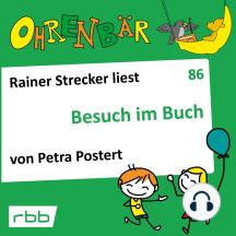 Ohrenbär - eine OHRENBÄR Geschichte, 8, Folge 86: Besuch im Buch (Hörbuch mit Musik)