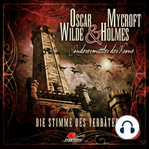 Oscar Wilde & Mycroft Holmes, Sonderermittler der Krone, Folge 30: Die Stimme des Verräters