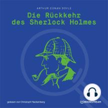 Die Rückkehr des Sherlock Holmes (Ungekürzt)