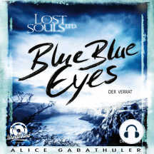 Blue Blue Eyes - LOST SOULS LTD., Band 1 (ungekürzt)