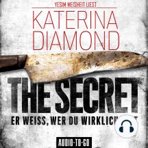 Secret, The - Er weiss, wer du wirklich bist (Ungekürzt)