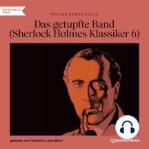 Das getupfte Band - Sherlock Holmes Klassiker, Folge 6 (Ungekürzt)