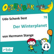 Ohrenbär - eine OHRENBÄR Geschichte, 8, Folge 78: Der Winterplanet (Hörbuch mit Musik)