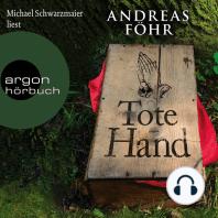 Tote Hand - Ein Wallner & Kreuthner Krimi, Band 8 (ungekürzt)