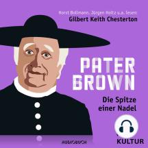 Pater Brown, Folge 2: Die Spitze einer Nadel