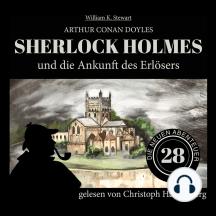 Sherlock Holmes und die Ankunft des Erlösers - Die neuen Abenteuer, Folge 28 (Ungekürzt)