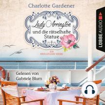Lady Arrington und die rätselhafte Statue - Ein Fall für Mary Arrington, Band 3 (Ungekürzt)