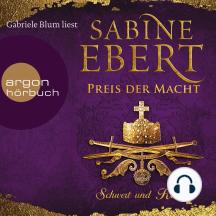 Schwert und Krone - Preis der Macht - Das Barbarossa-Epos, Band 5 (Gekürzte Lesefassung)