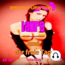 Erotik für's Ohr, Folge 5: Laura und der freie Tag