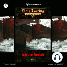 In letzter Sekunde - Rolf Torring - Neue Abenteuer, Folge 5 (Ungekürzt)
