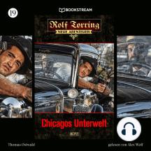 Chicagos Unterwelt - Rolf Torring - Neue Abenteuer, Folge 19 (Ungekürzt)