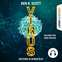 Virus - Der Feind in deinem Blut (Ungekürzt)
