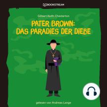 Pater Brown: Das Paradies der Diebe (Ungekürzt)