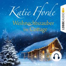 Weihnachtszauber im Cottage (Ungekürzt)