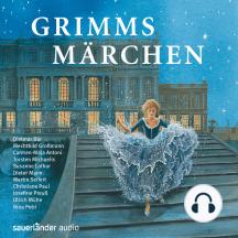 Grimms Märchen (Ungekürzte Lesung)