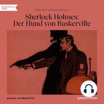 Sherlock Holmes: Der Hund von Baskerville (Ungekürzt)