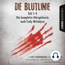 Die Blutlinie - Folge 1-4 - Die komplette Hörspielserie nach Cody Mcfadyen