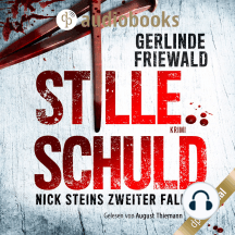 Nick Steins zweiter Fall - Stille Schuld - Nick Stein-Reihe, Band 2 (Ungekürzt)