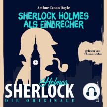 Die Originale: Sherlock Holmes als Einbrecher (Ungekürzt)
