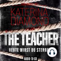 Teacher, The - Heute wirst du sterben (Ungekürzt)