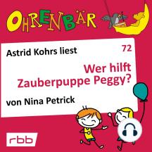 Ohrenbär - eine OHRENBÄR Geschichte, 7, Folge 72: Wer hilft Zauberpuppe Peggy? (Hörbuch mit Musik)