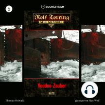 Voodoo-Zauber - Rolf Torring - Neue Abenteuer, Folge 6 (Ungekürzt)