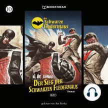 Der Sieg der Schwarzen Fledermaus - Die Schwarze Fledermaus, Folge 10 (Ungekürzt)