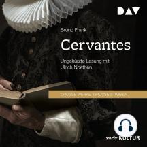 Cervantes (Ungekürzt)