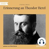Erinnerung an Theodor Herzl (Ungekürzt)